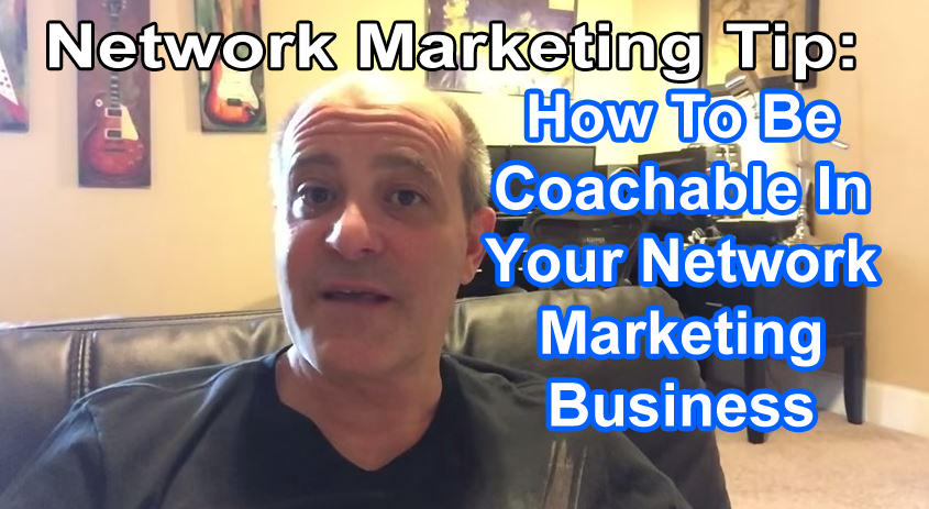 How-To-Be-Coachable-In-Your-Network-Marketing-Business